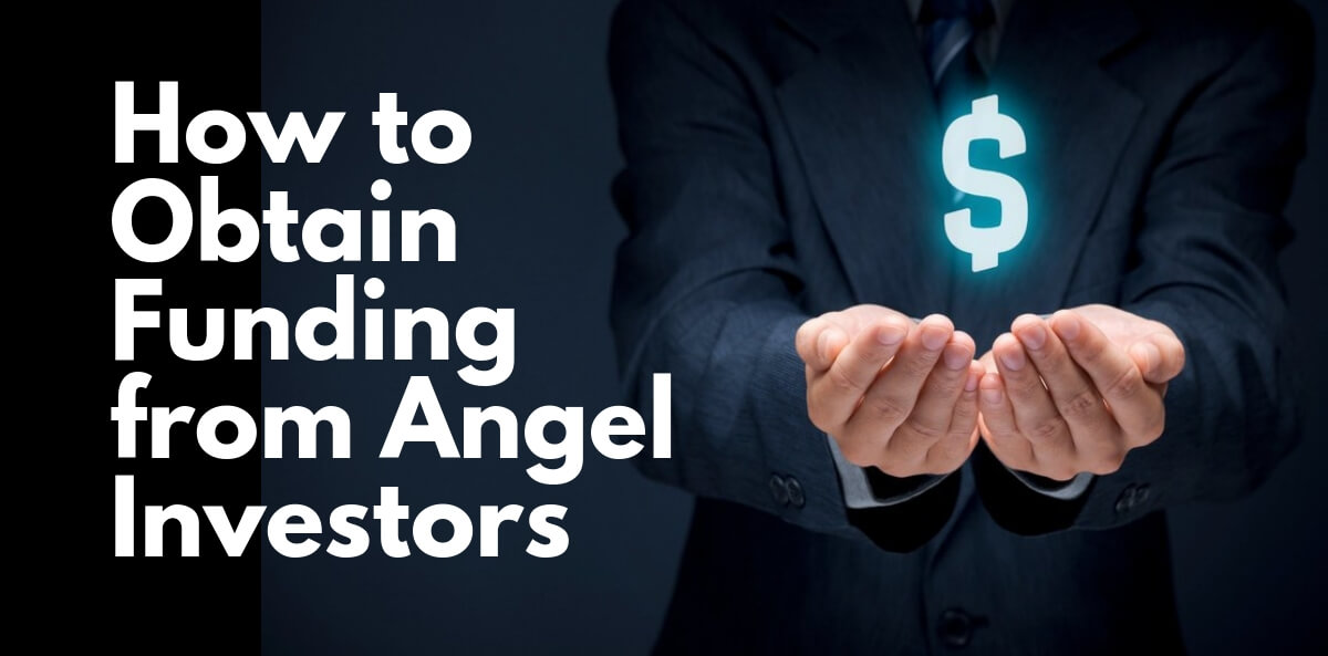 How to Obtain Funding from Angel Investors