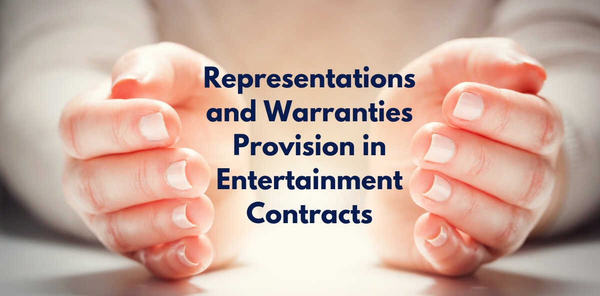 Representations and Warranties Provision in Entertainment Contracts