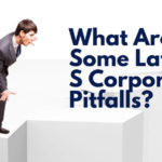 What Are Some Latent S Corporations Pitfalls_ (1)