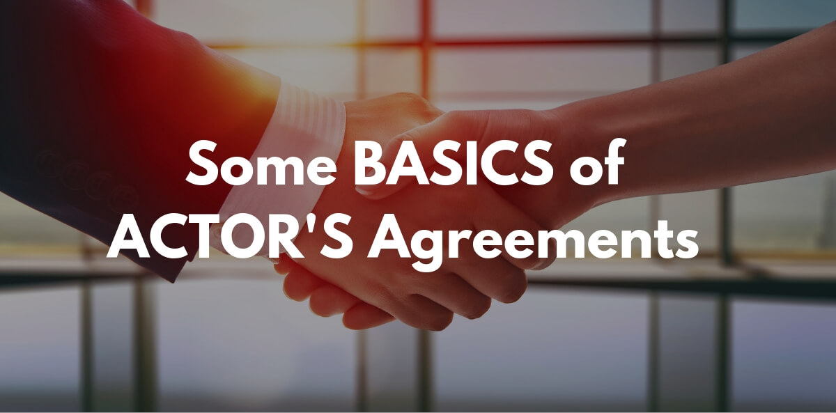 Some BASICS of ACTOR'S Agreements