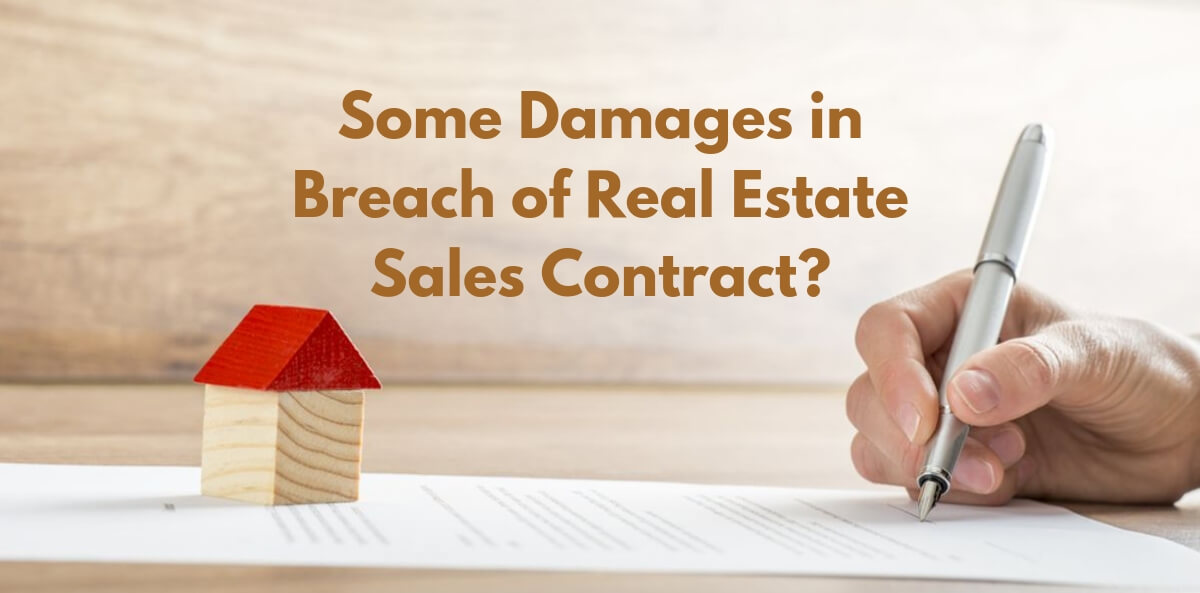 Some Damages in Breach of Real Estate Sales Contract?