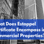 What Does Estoppel Certificate Encompass in Commercial Properties?
