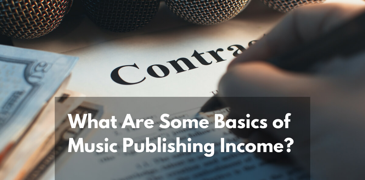 What Are Some Basics of Music Publishing Income_ (1)