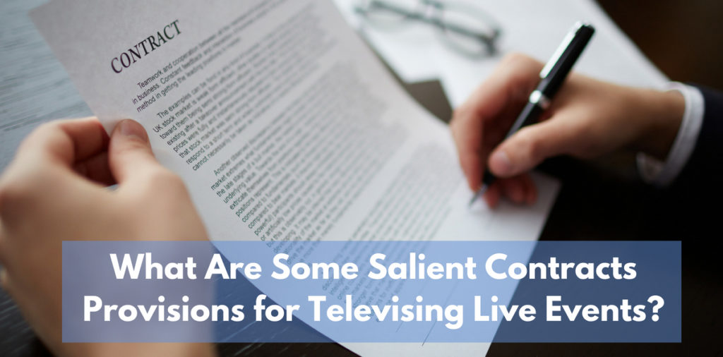 What Are Some Salient Contracts Provisions for Televising Live Events?