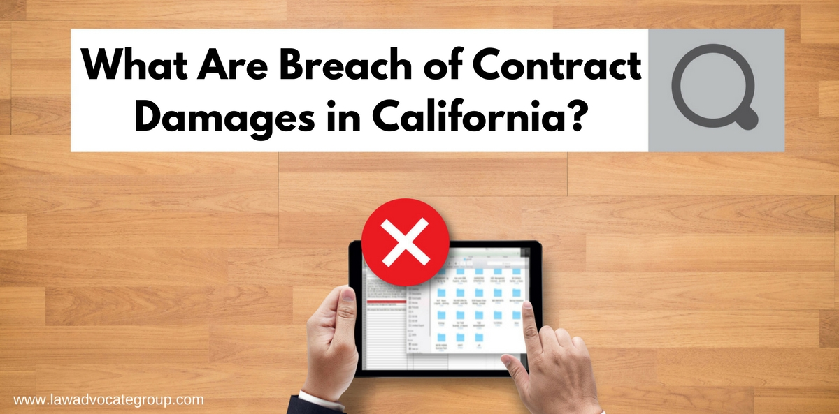What Are Breach of Contract Damages in California?