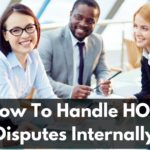 How To Handle HOA Disputes Internally
