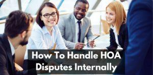 How To Handle HOA Disputes Internally