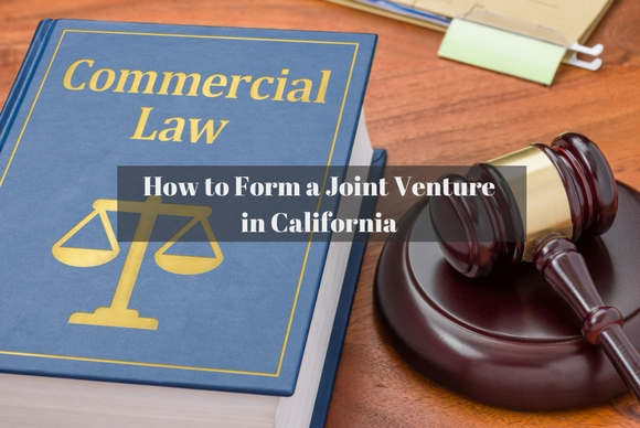 How to Form a Joint Venture in California