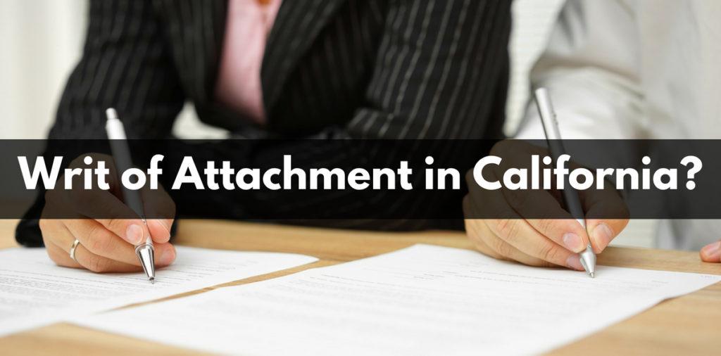 Writ of Attachment in California?
