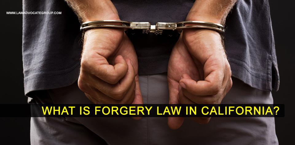 What Is Forgery Law In California? Image