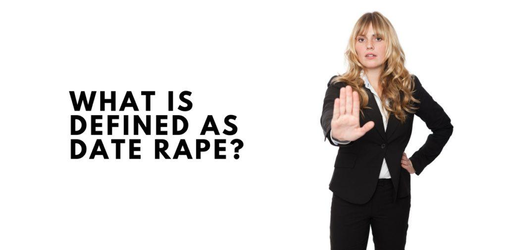 What is Defined as Date Rape?