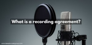What is a recording agreement?