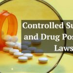Controlled Substance and Drug Possession Laws