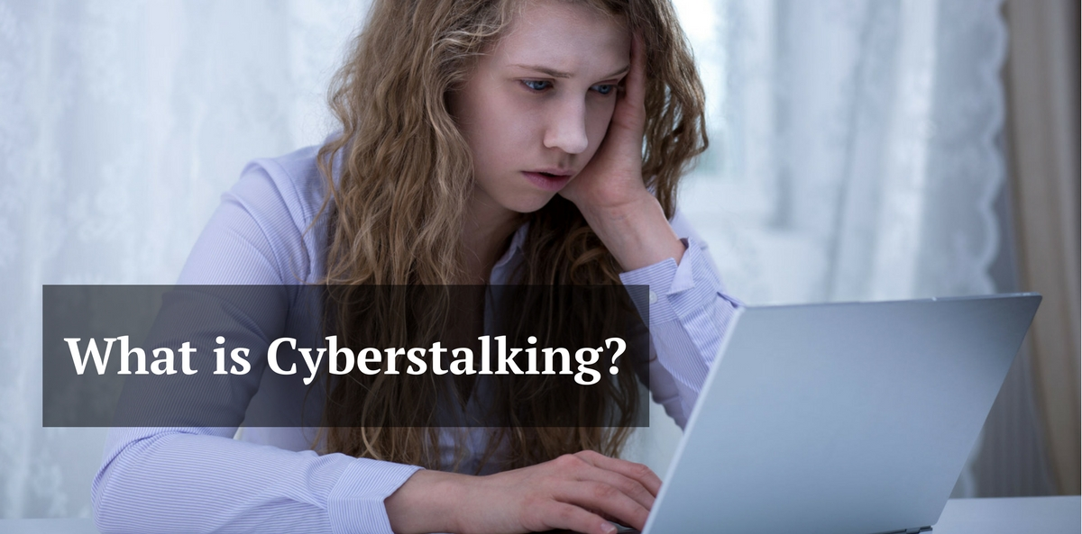 What is Cyberstalking?