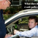 What does it mean to evade police Officer?