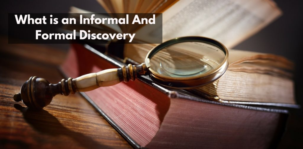 What isan Informal And Formal Discovery