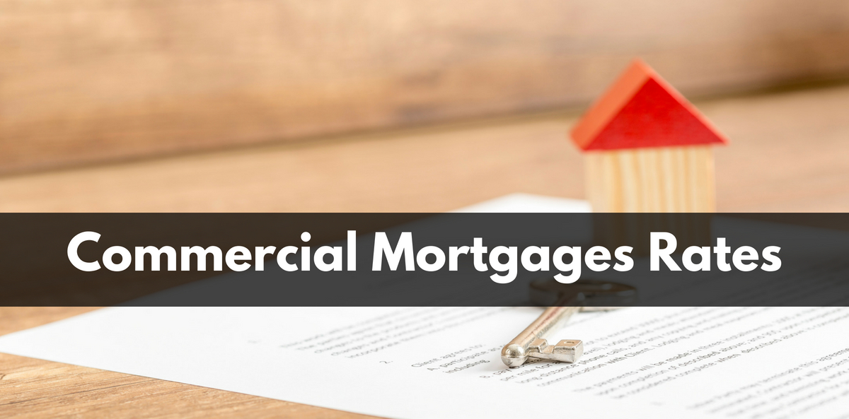 Commercial Mortgages Rates