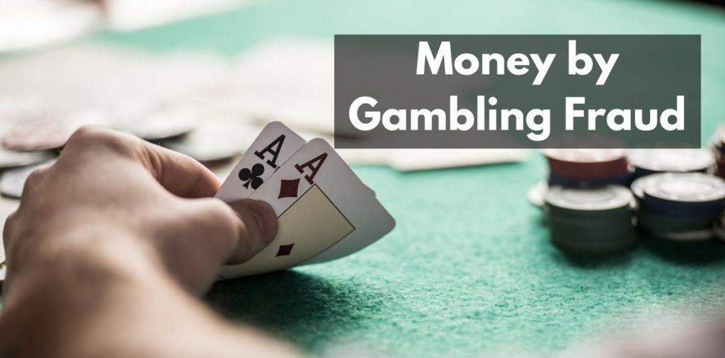 Money by Gambling Fraud
