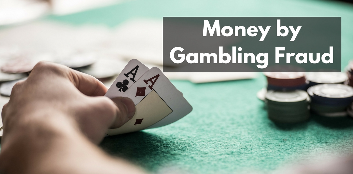 Money by Gambling Fraud