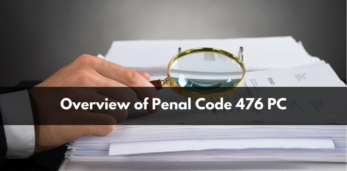 Overview of Penal Code 476 PC