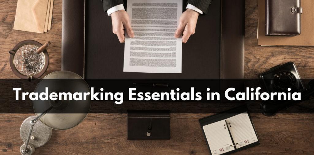 Trademarking Essentials in California