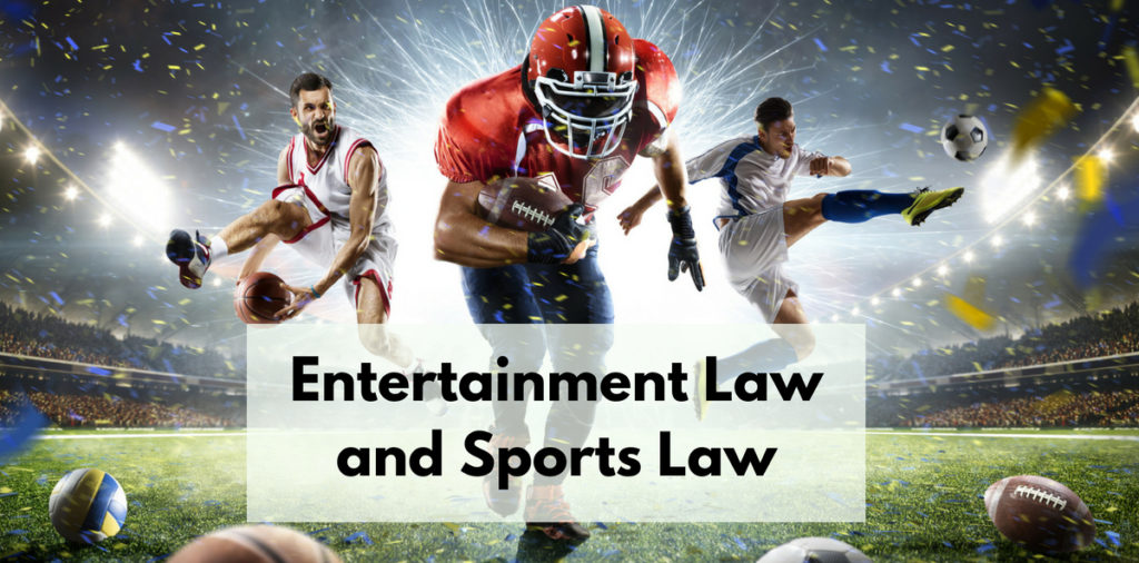 Entertainment Law and Sports Law