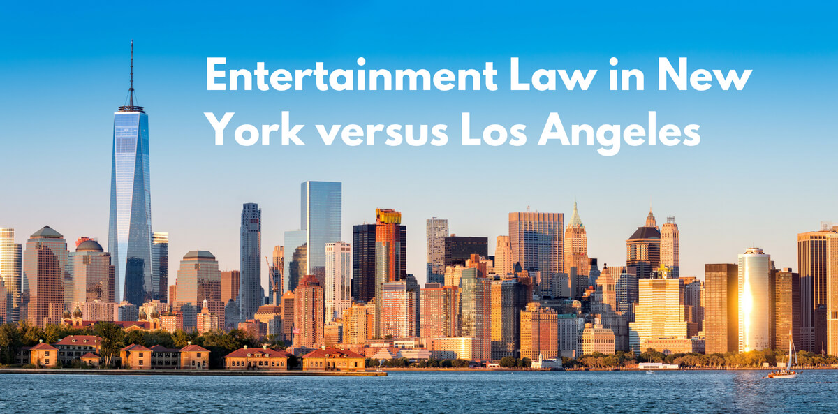 Entertainment Law in New York versus Los Angeles