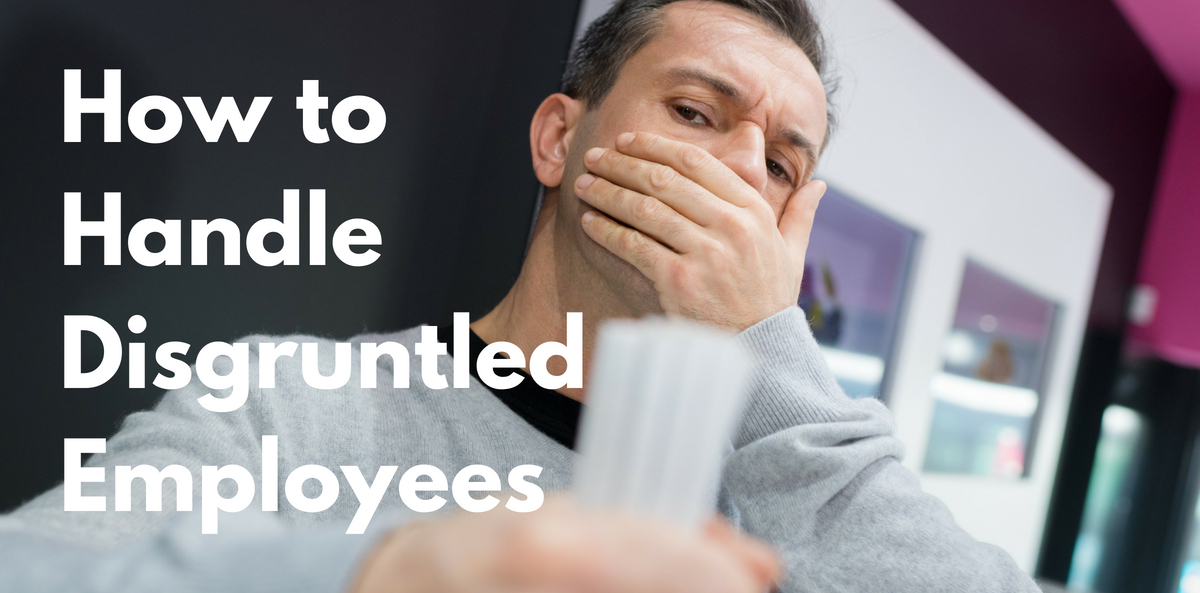 How to Handle Disgruntled Employees