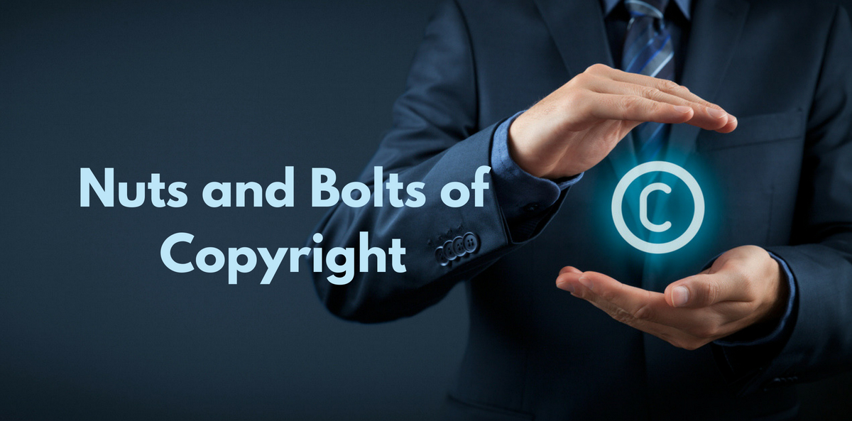 Nuts and Bolts of Copyright