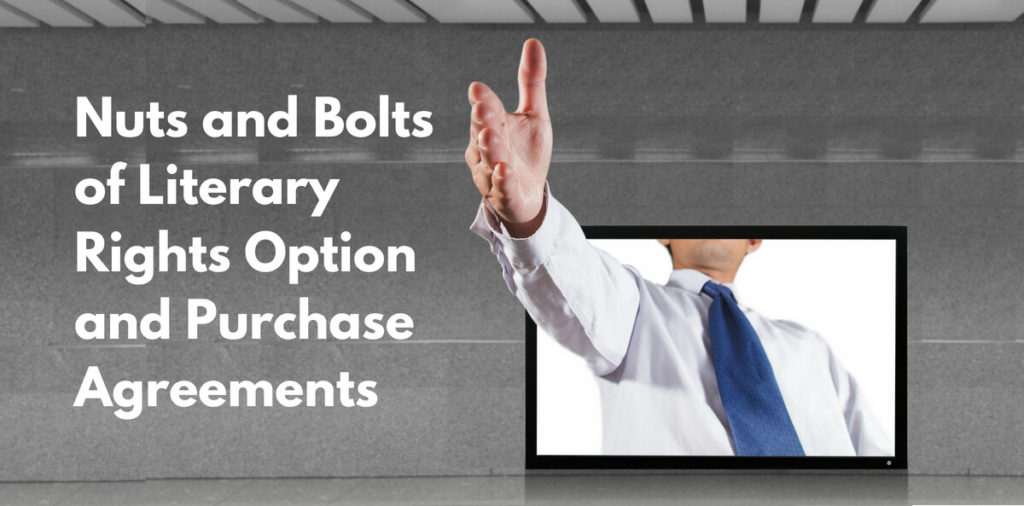 Nuts and Bolts of Literary Rights Option and Purchase Agreements