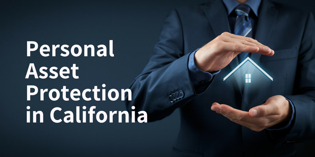 Personal Asset Protection in California