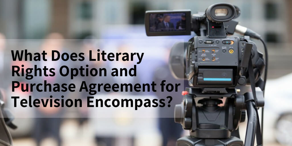 What Does Literary Rights Option and Purchase Agreement for Television Encompass?