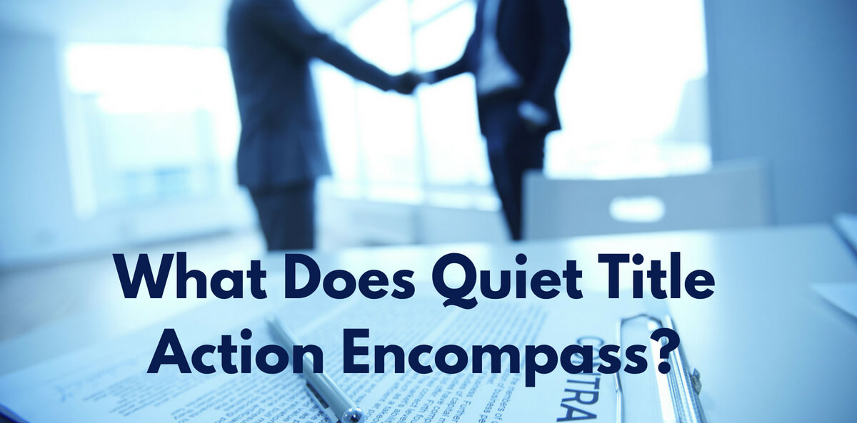 What Does Quiet Title Action Encompass?