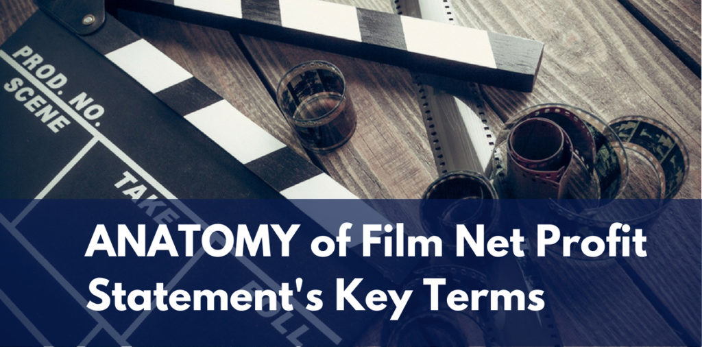 ANATOMY of Film Net Profit Statement's Key Terms