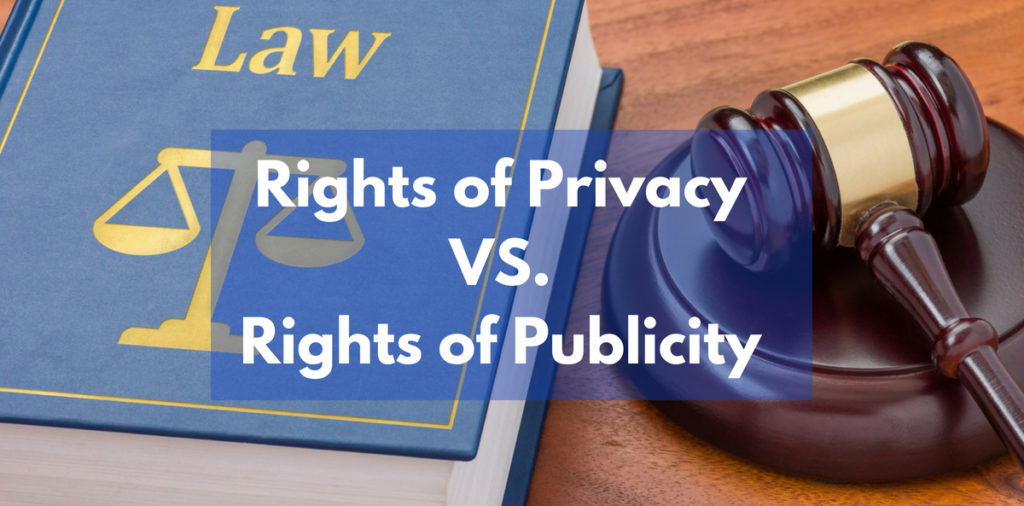 Rights of Privacy VS. Rights of Publicity