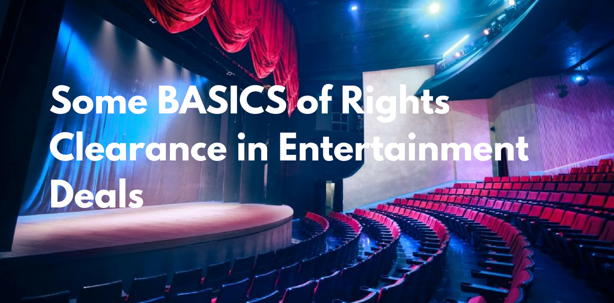 Some BASICS of Rights Clearance in Entertainment Deals