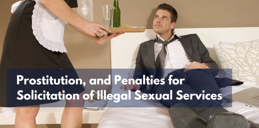 Prostitution, and Penalties for Solicitation of Illegal Sexual Services
