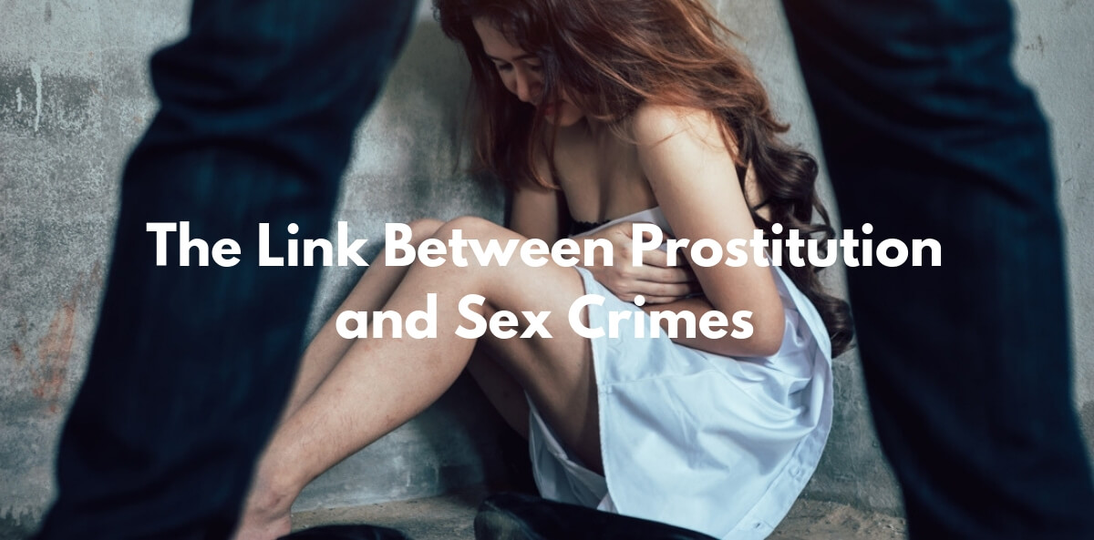 The Link Between Prostitution and Sex Crimes