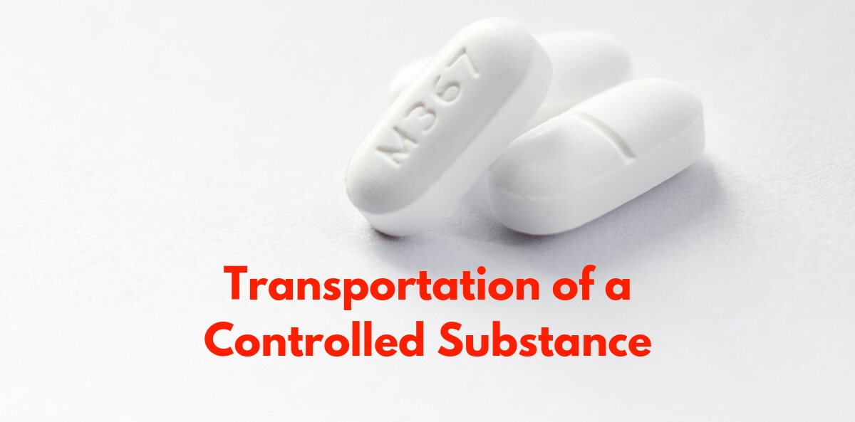 Transportation of a Controlled Substance