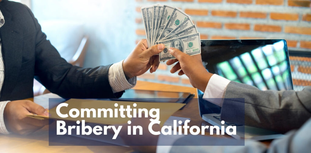 Committing Bribery in California