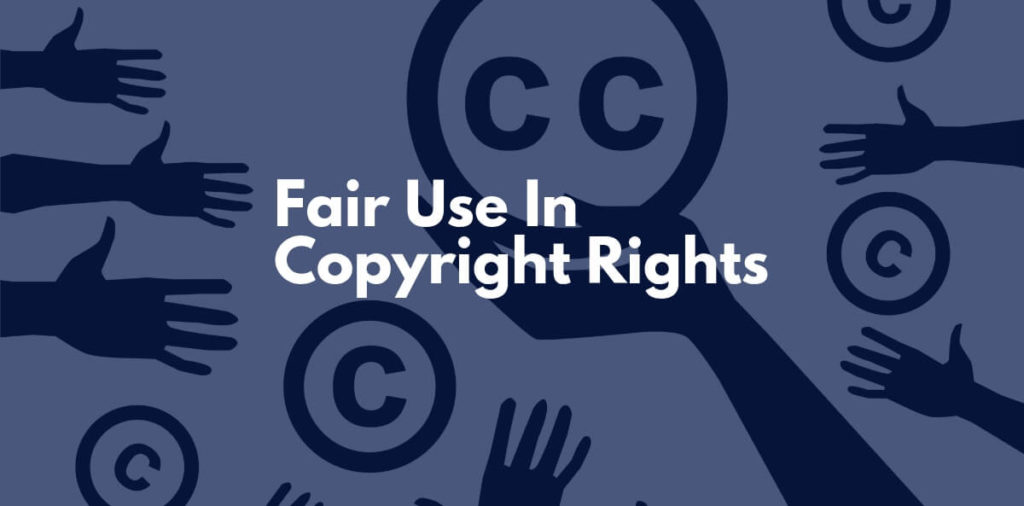 Fair Use In Copyright Rights