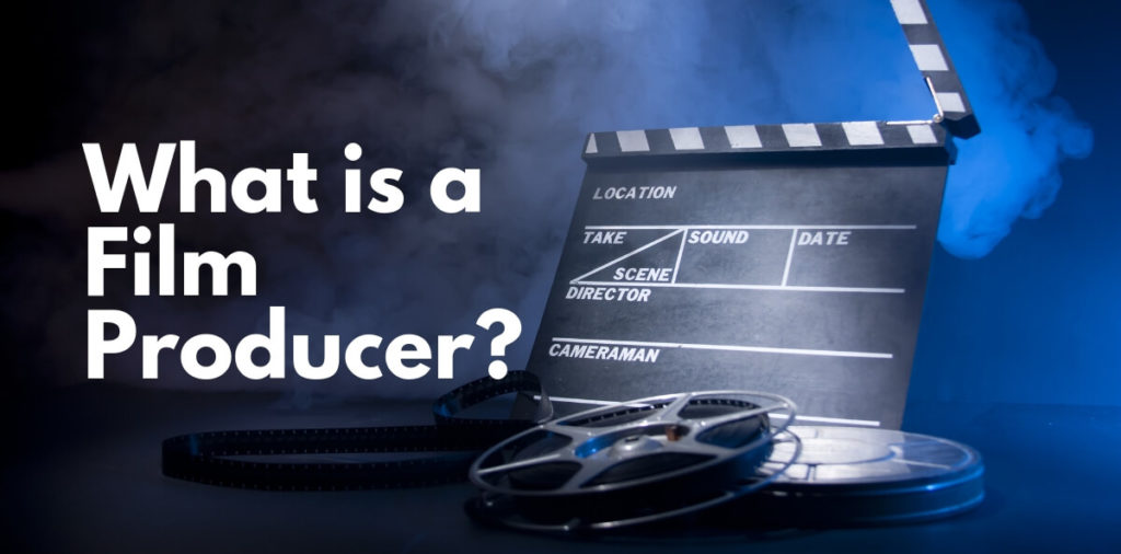 What is a Film Producer?