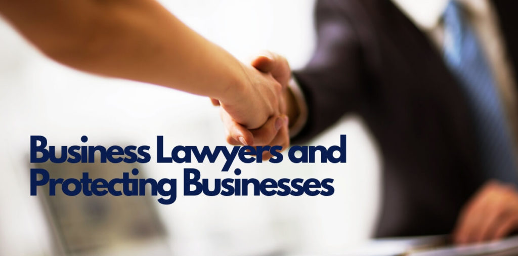 Business Lawyers and Protecting Businesses