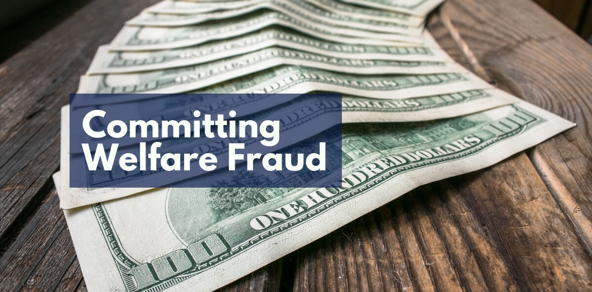 Committing Welfare Fraud