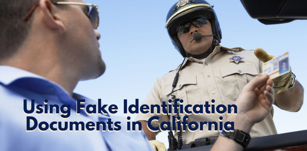 Using Fake Identification Documents in California