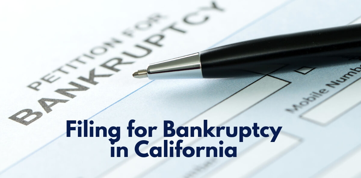 Filing for Bankruptcy in California