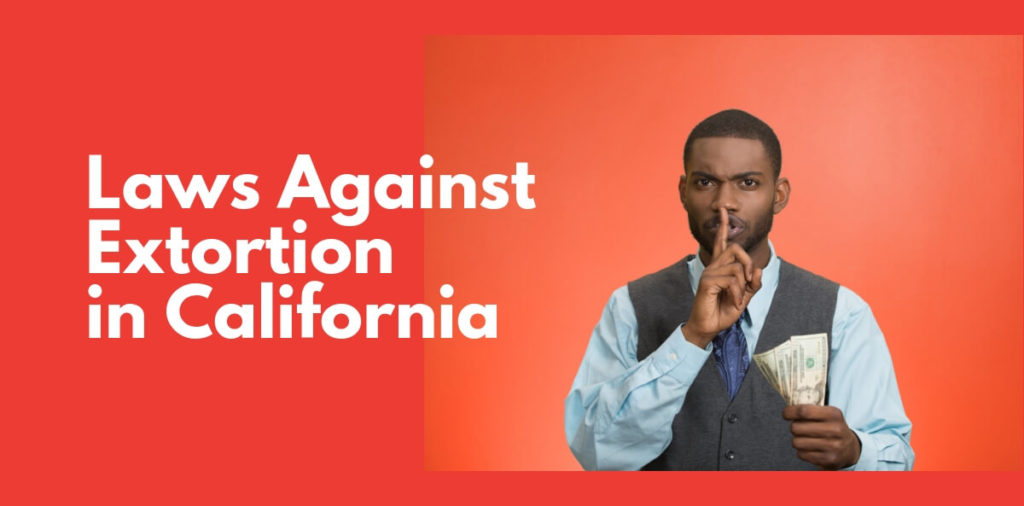 Laws Against Extortion in California (1)