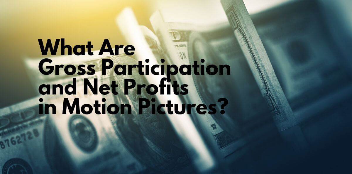 What Are Gross Participation and Net Profits in Motion Pictures_ (1)