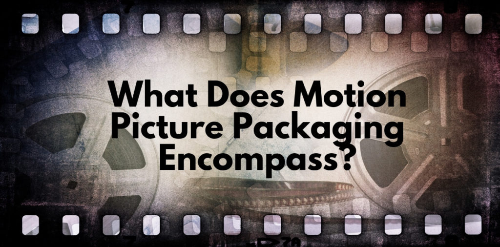 What Does Motion Picture Packaging Encompass (1)